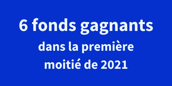 Placements: les fonds les plus performants depuis le début de 2021