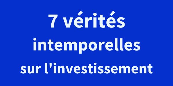 Les règles de base de l'investissement: 7 vérités à garder en tête